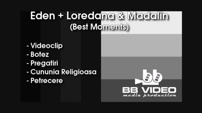 Eden + Loredana & Madalin